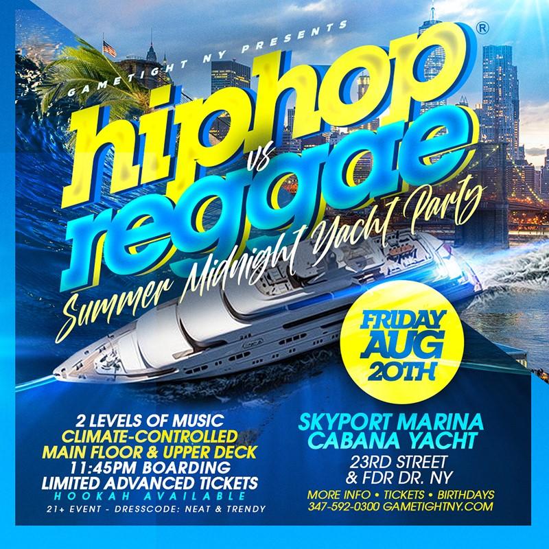 Get Information and buy tickets to NYC Hip Hop vs Reggae® Midnight Cruise Skyport Marina Cabana Yacht  on GametightNY