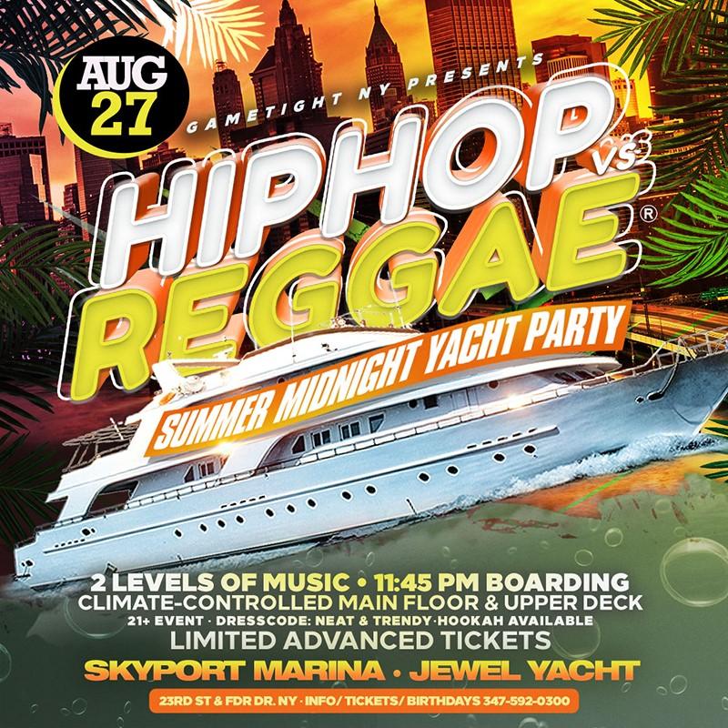 Get Information and buy tickets to NYC Hip Hop vs Reggae® Midnight Summer Cruise Skyport Marina Jewel  on GametightNY