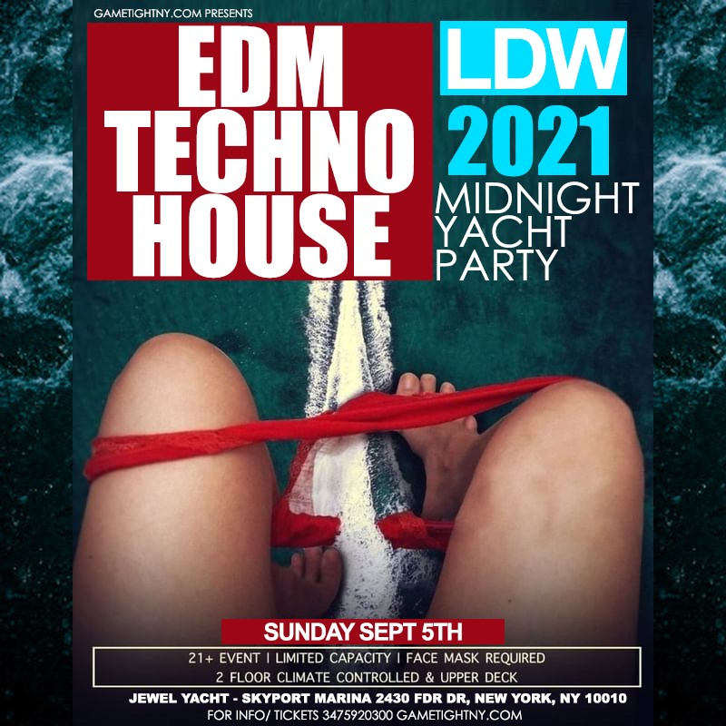 Get Information and buy tickets to LDW EDM Midnight Yacht Party Sunday Funday Cruise Skyport Marina Jewel Yacht 2021  on GametightNY