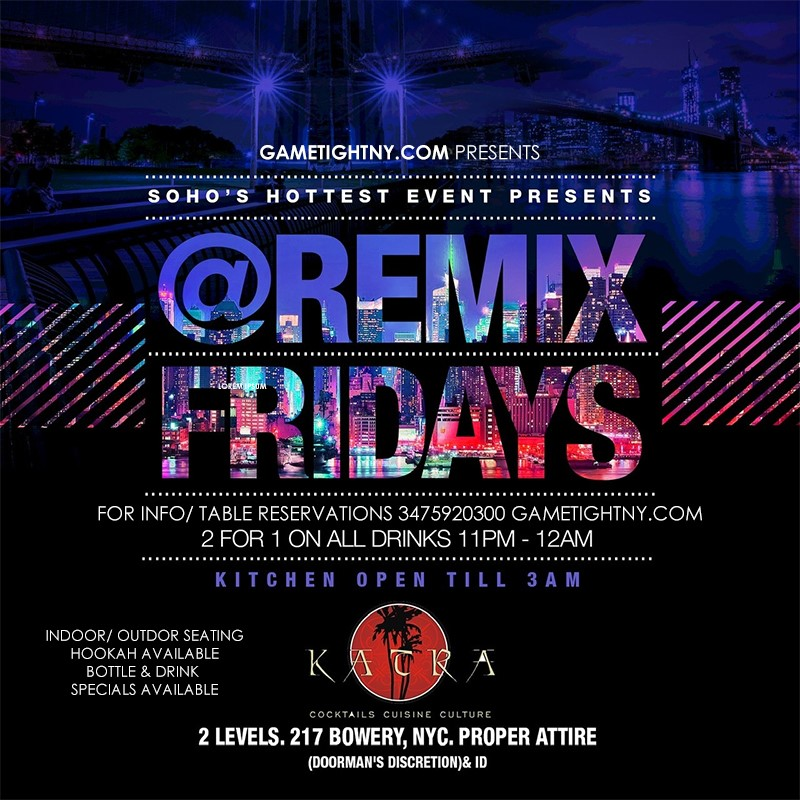 Get Information and buy tickets to Katra NYC New York City Remix Fridays 3475920300  on GametightNY