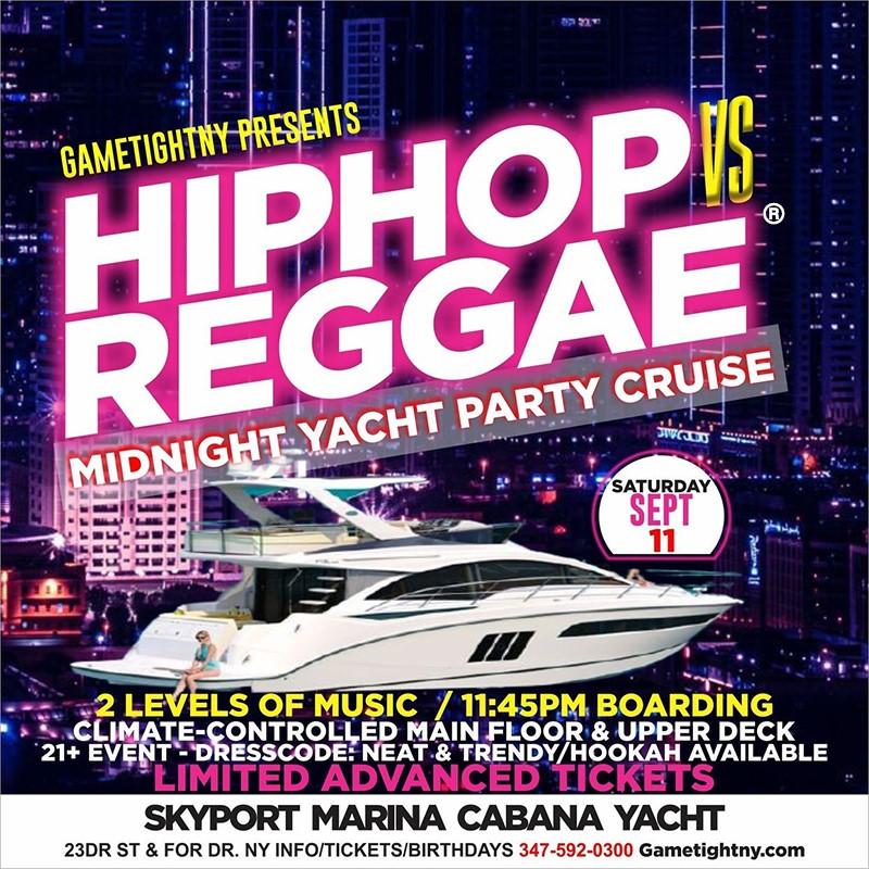 Get Information and buy tickets to NYC Hip Hop vs Reggae® Saturday Midnight Cruise Skyport Marina Cabana  on GametightNY