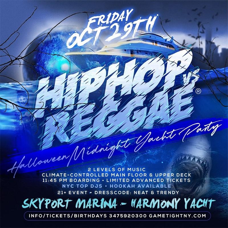 Get Information and buy tickets to NY Hip Hop vs Reggae® Halloween Friday Midnight SkyportMarina Harmony Yacht  on GametightNY
