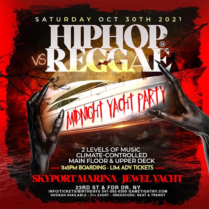 Get Information and buy tickets to NY Hip Hop vs Reggae® Halloween Saturday Midnight Skyport Marina Jewel Yacht  on GametightNY