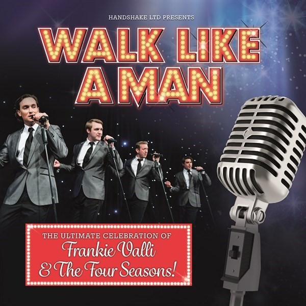 Get Information and buy tickets to WALK LIKE A MAN  on Sutton Coldfield Town Hall
