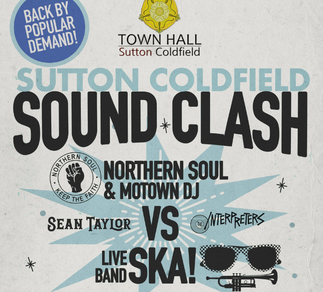Get Information and buy tickets to NORTHERN SOUL vs SKA Sutton Coldfield Sound Clash on Sutton Coldfield Town Hall