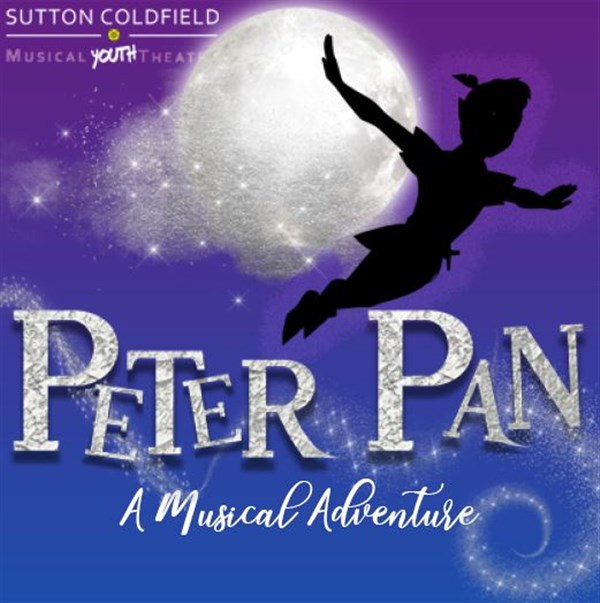 Get Information and buy tickets to Peter Pan The Musical Sutton Coldfield Musical Youth Theatre on Sutton Coldfield Town Hall