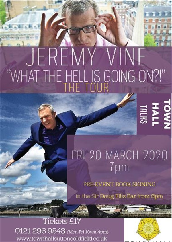 "Get Information and buy tickets to Jeremy Vine ""What The Hell Is Going On?!"" Talk with Q & A on Sutton Coldfield Town Hall"