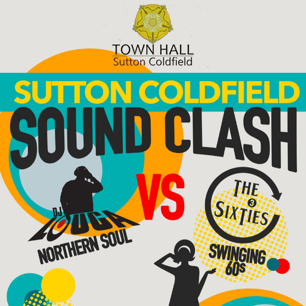 Get Information and buy tickets to NORTHERN SOUL vs SWINGING 60s Sutton Coldfield Sound Clash on Sutton Coldfield Town Hall