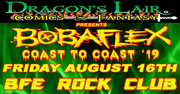 Get Information and buy tickets to BOBAFLEX  on BFE Rock Club