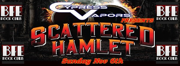 Get Information and buy tickets to Cypress Vapors Presents SCATTERED HAMLET on BFE Rock Club