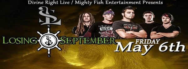 Get Information and buy tickets to Divine Right Live / Mighty Fish Ent. Present Losing September on BFE Rock Club