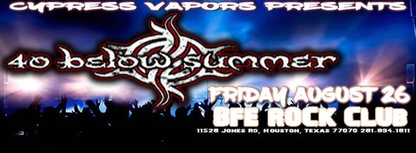 Get Information and buy tickets to Cypress Vapors Presents 40 Below Summer on BFE Rock Club