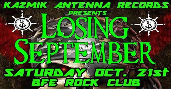 Get Information and buy tickets to Kazmik Antenna Records Presents Losing September on BFE Rock Club