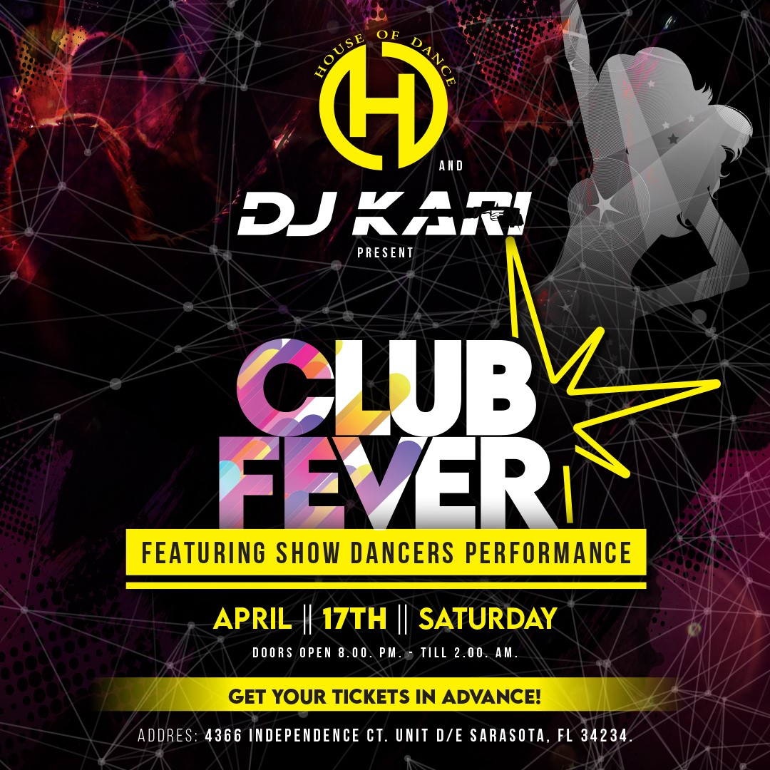 Club Fever - Sarasota  on Apr 17, 20:00@House of Dance - Buy tickets and Get information on HUNKARI LLC.