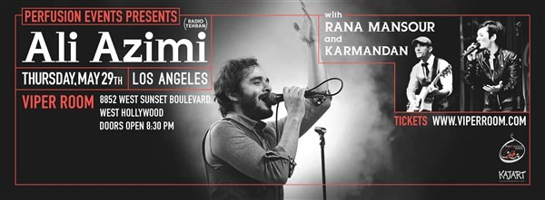 Get Information and buy tickets to Ali Azimi Live in LA with Rana Mansour & Karmandan on perfusionevents.com