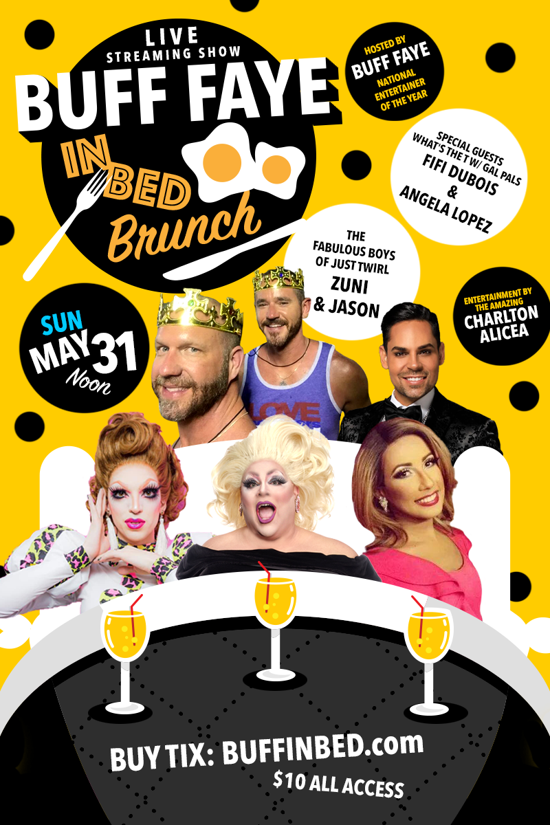 BUFF IN BED Virtual Drag Brunch **Bring Your Own Brunch FREE SHOW :: BUY TICKETS TO DONATE or SPONSOR SHOW on May 31, 12:00@LIVE STREAMING SHOW - Buy tickets and Get information on Buff Faye