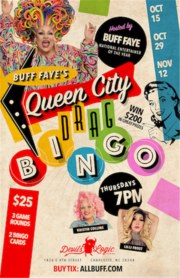 Copy:Buff Faye's Queen City Drag BING0 Presented by Devil's Logic Brewing, 1426 E 4th St, Charlotte, NC 28204 on Nov 12, 19:00@Devil's Logic Brewing - Buy tickets and Get information on Buff Faye
