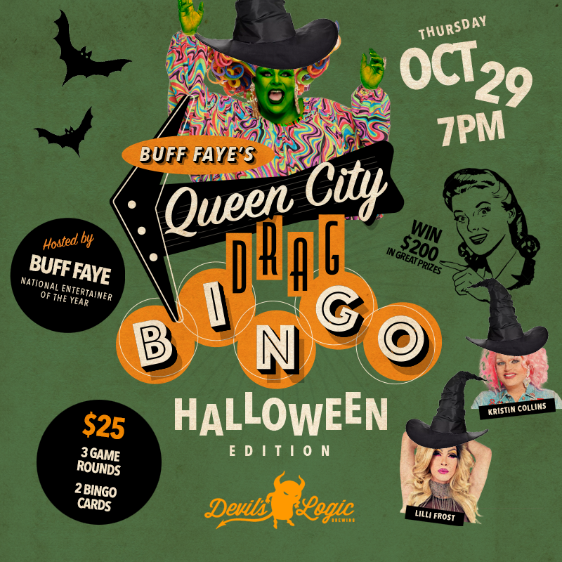 Buff Faye's Queen City Drag BING0 Presented by Devil's Logic Brewing, 1426 E 4th St, Charlotte, NC 28204 on Oct 29, 19:00@Devil's Logic Brewing - Buy tickets and Get information on Buff Faye