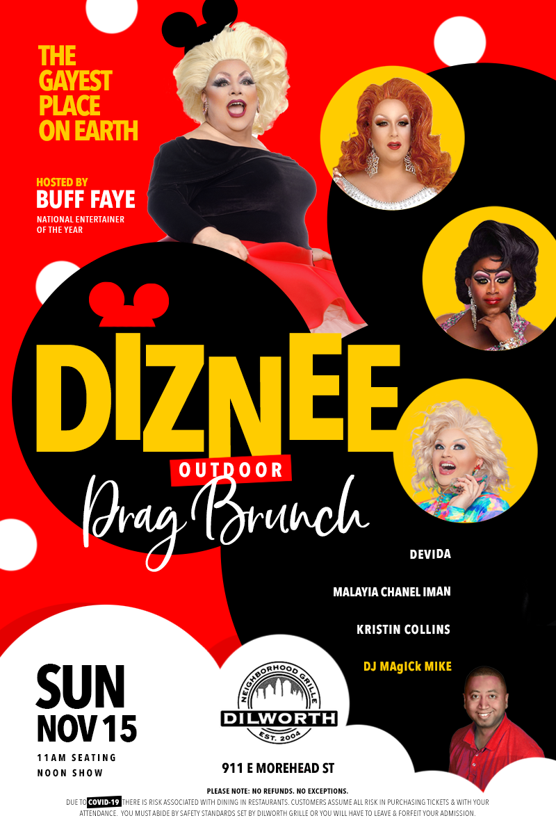 Buff Faye's DIZNEE Outdoor Drag Brunch VOTED CHARLOTTE'S BEST DRAG BRUNCH on Nov 15, 11:00@Dilworth Neighborhood Grille - Buy tickets and Get information on Buff Faye