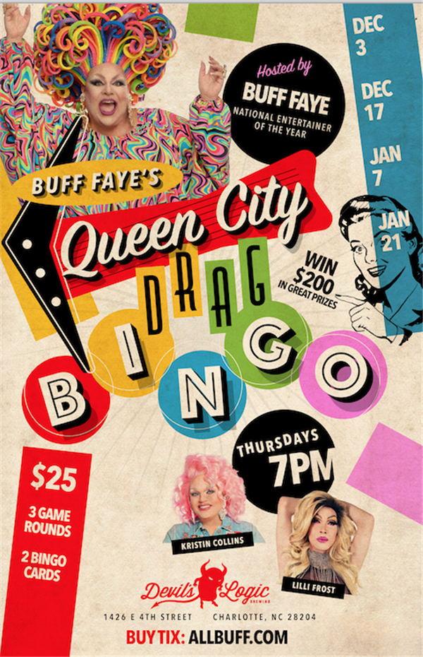 Buff Faye's Queen City Drag BING0 Presented by Devil's Logic Brewing, 1426 E 4th St, Charlotte, NC 28204 on Dec 17, 19:00@Devil's Logic Brewing - Buy tickets and Get information on Buff Faye