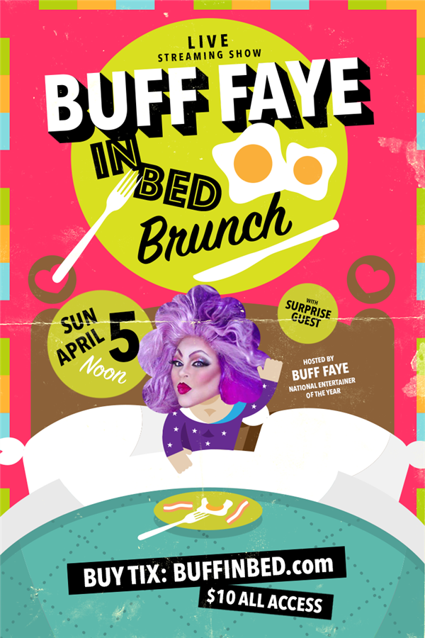 "Get Information and buy tickets to ""BUFF IN BED"" Drag Brunch **BYOB - Bring Your Own Brunch"" LIVE STREAMING SHOW :: CDC APPROVED on Buff Faye"