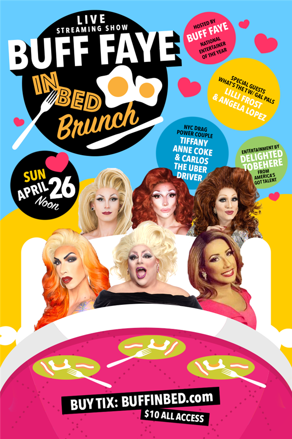 "Get Information and buy tickets to ""BUFF IN BED"" Drag Brunch **Bring Your Own Brunch** LIVE STREAMING SHOW :: CDC APPROVED on Buff Faye"