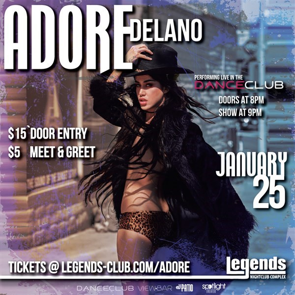 Get Information and buy tickets to Adore Delano @ Legends  on Legends Nightclub
