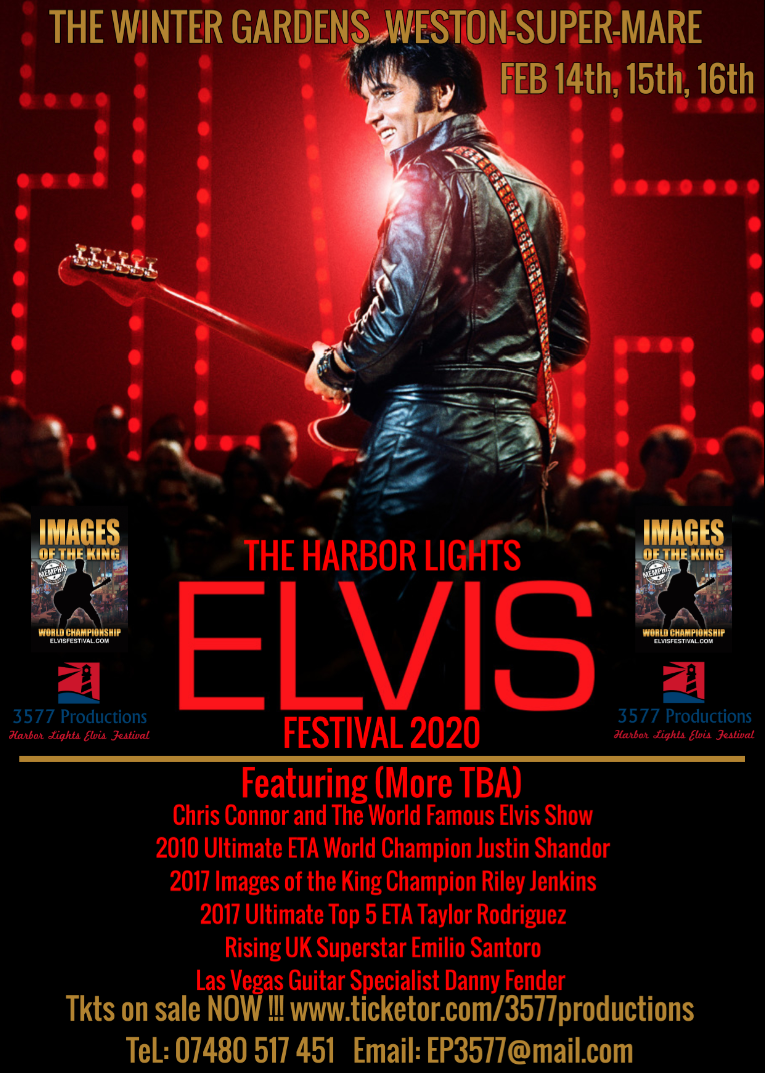 The Harbor Lights Elvis Festival 2020  on Feb 14, 12:30@Winter Gardens, Weston-Super-Mare - Pick a seat, Buy tickets and Get information on www.3577productions.com