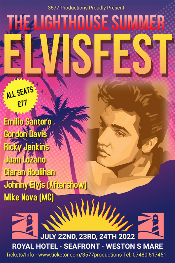 Get Information and buy tickets to The Lighthouse Summer ElvisFest 2022  on www.3577productions.com
