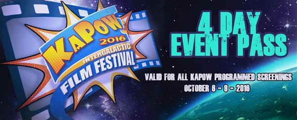 Get Information and buy tickets to KAPOW All weekend  Event Pass For all KAPOW screenings on Oct 7th - 9th 2016 on KAPOWIFF.COM