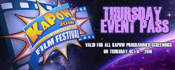 Get Information and buy tickets to KAPOW Thursday Event Pass For all KAPOW screenings on Thursday Oct 6th 2016 on KAPOWIFF.COM