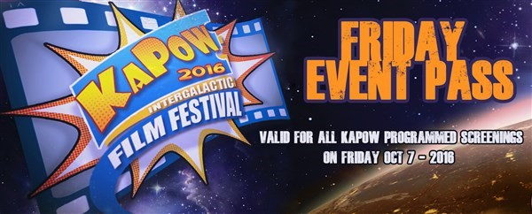 Get Information and buy tickets to KAPOW Friday Event Pass For all KAPOW screenings on Friday Oct 7th 2016 on KAPOWIFF.COM