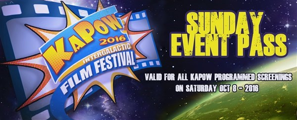 Get Information and buy tickets to KAPOW Sunday Event Pass For all KAPOW screenings and the Forum Sunday Oct 9th 2016 on KAPOWIFF.COM